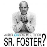 ¿Cuánta agua consume su edificio, Señor Foster?